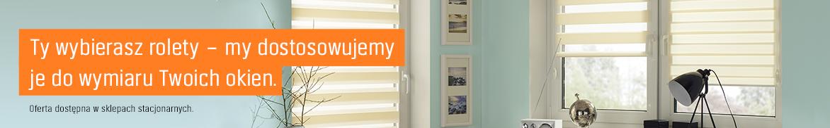 Promocja! Ty wybierasz rolety – my dostosowujemy je do wymiaru Twoich okien. Oferta dostępna w sklepach stacjonarnych.